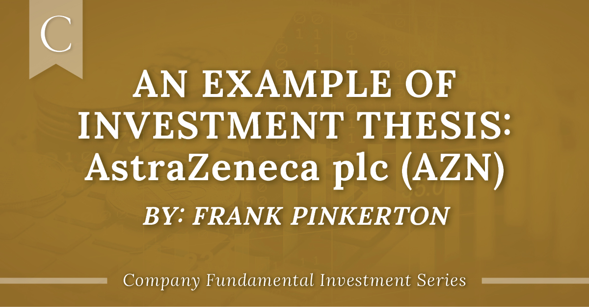 Example of Investment Thesis: AstraZeneca
