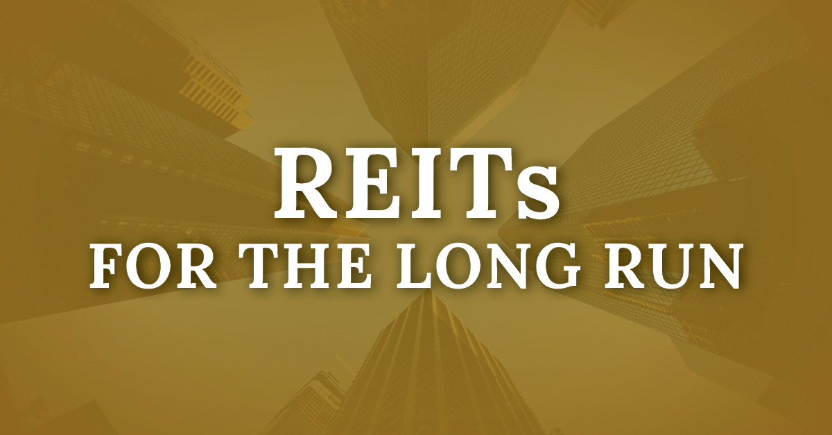 REITs for the Long Run